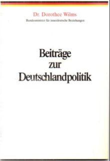 Beiträge zur Deutschlandpolitik.: Wilms, Dr. Dorothee:
