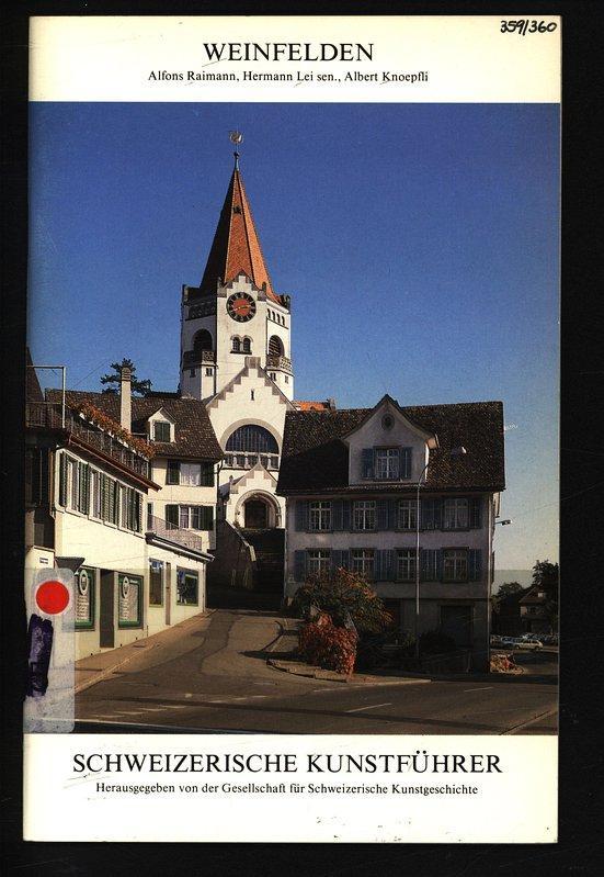 Weinfelden. Schweizerische Kunstführer, Nr. 359/360 : Ser.: Loertscher, Gottlieb:
