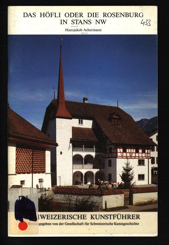 Das Höfli oder die Rosenburg in Stans: Loertscher, Gottlieb:
