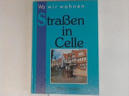 Wo wir wohnen. Straßen in Celle: Möller, RWLE