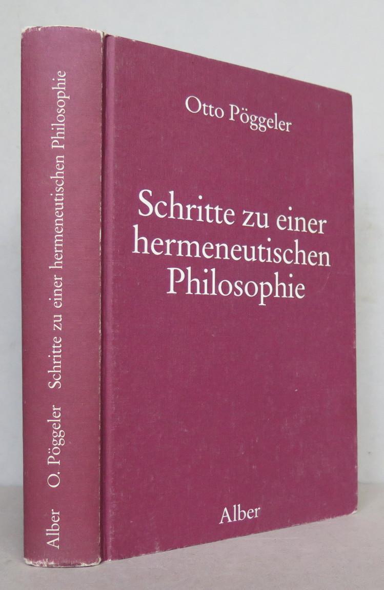 Schritte zu einer hermeneutischen Philosophie: Pöggeler, Otto