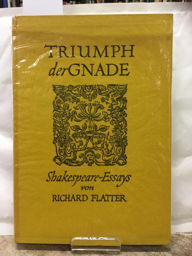 Triumph der gnade. Shakespeare-Essays.: Flatter, Richard: