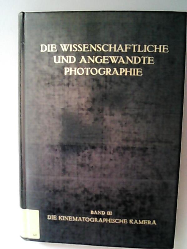 Die kinematographische Kamera.: Weise, Harald,
