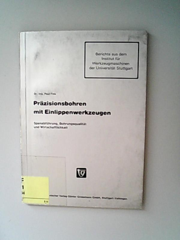 Präzisionsbohren mit Einlippenwerkzeugen : Spanabführung, Bohrungsqualität u.: Fink, Paul,