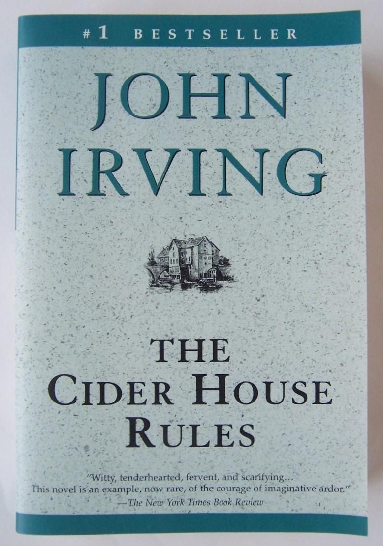 The Cider House Rules By John Irving Very Good Soft Cover 1997 1st Edition Inscribed By Author S Martin Kaukas Books