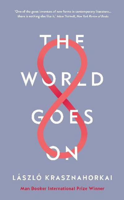 The World Goes On: Laszlo Krasznahorkai