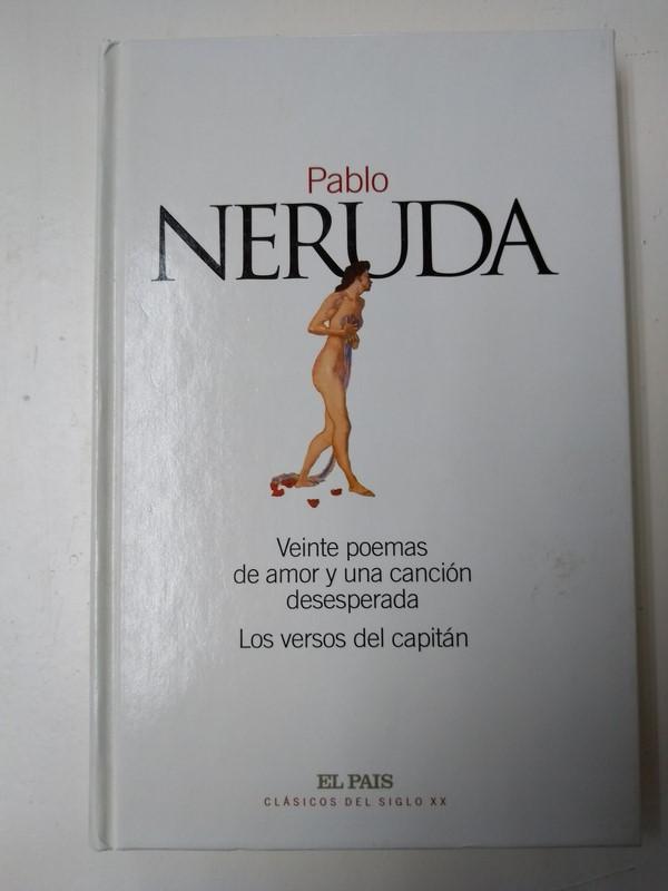 Veinte Poemas De Amor Y Una Cancion Desesperada Los Versos Del Capitan By Pablo Neruda Bueno Libros Ambigú