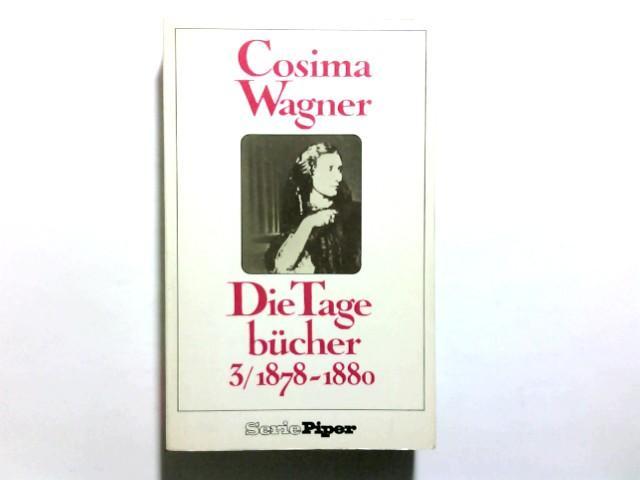Die Tagebücher, Bd. 3: 1878 - 1880 - Martin, Gregor-Dellin und Mack Dietrich