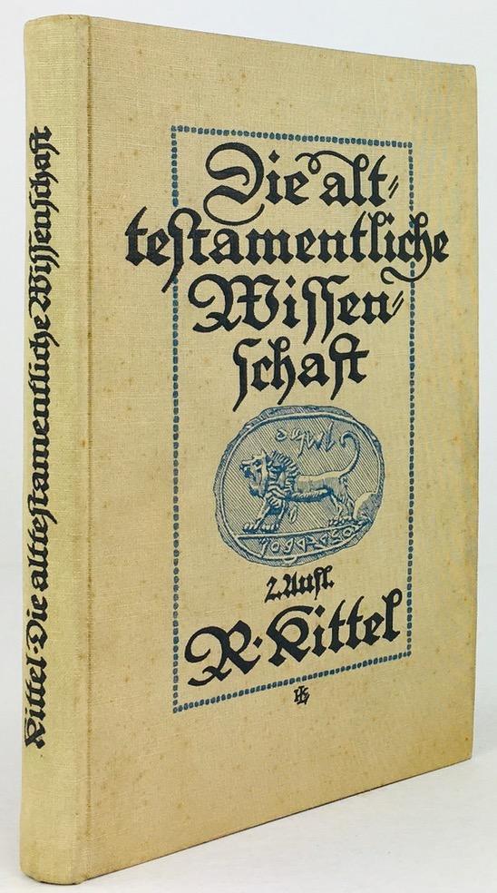 Die Alttestamentliche Wissenschaft in ihren wichtigsten Ergebnissen: Kittel, Rudolf :