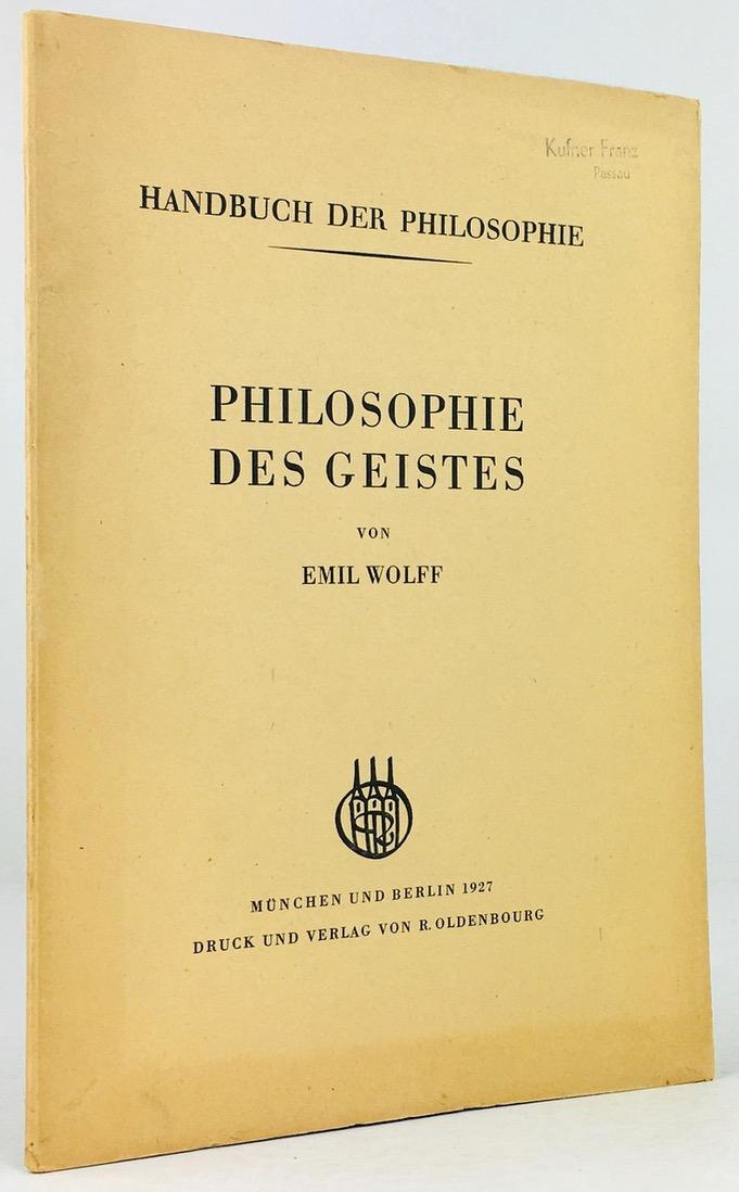 Philosophie des Geistes.: Wolff, Emil :