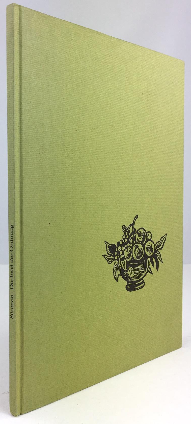 Die Insel der Ordnung. Mit sieben Linolschnitten: Silomon, Karl Hildebrand