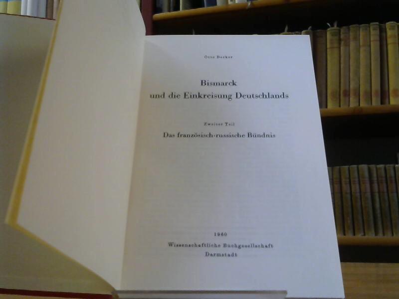 Bismarck und die Einkreisung Deutschlands. T. 2.: Becker, Otto: