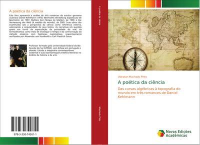 A poética da ciência : Das curvas algébricas à topografia do mundo em três romances de Daniel Kehlmann - Ubiratan Machado Pinto