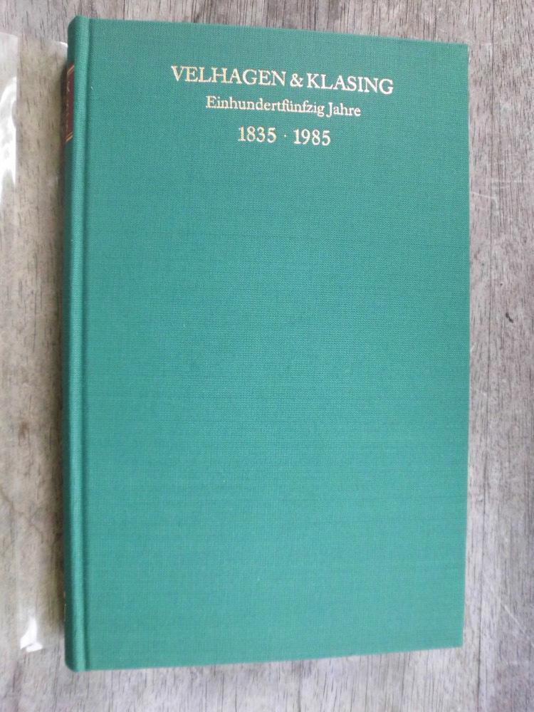Velhagen & Klasing. Einhundertfünfzig Jahre. 1835-1985 [Im: Meyer, Horst: