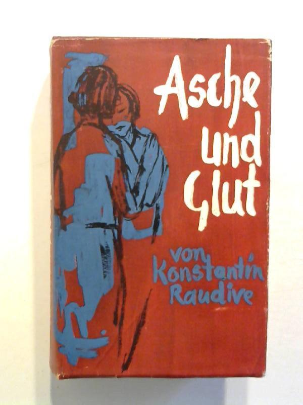 Asche und Glut.: Raudive, Konstantin: