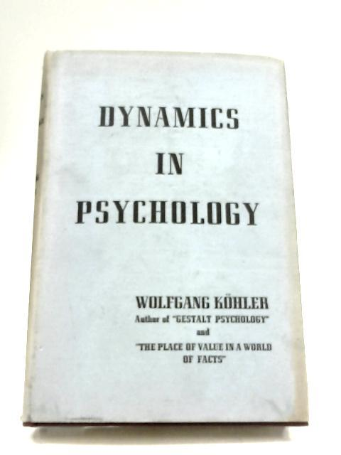 Dynamics In Psychology: Wolfgang Kohler