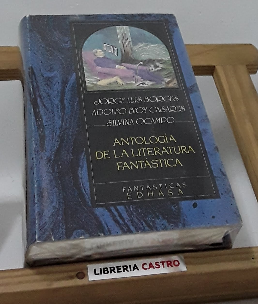 Antología De La Literatura Fantástica By Jorge Luis Borges Adolfo Bioy Casares Y Silvina Ocampo Librería Castro