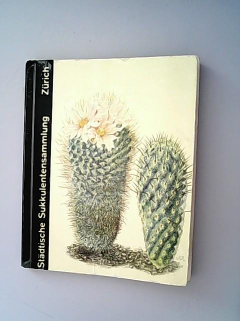 Städtische Sukkulentensammlung. Katalog der in Kultur stehenden: Gartenbauamt der Stadt