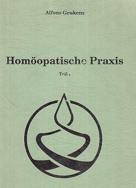 7 BÄNDE) Homöopathische Praxis. Teil I -: Geukens, Alfons: