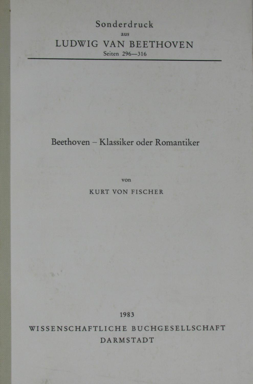 Beethoven - Klassiker oder Romantiker,: von Fischer, Kurt: