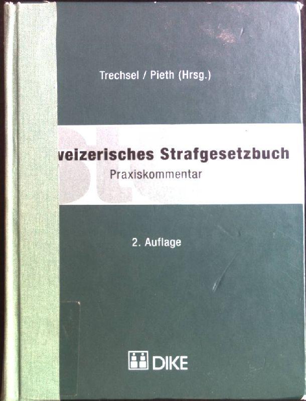 Schweizerisches Strafgesetzbuch: Praxiskommentar.: Trechsel, Stefan und