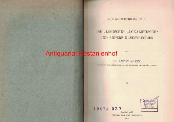 Die logische, lokalistische und andere Kasustheorien,Zur Sprachphilosophie,: Marty, Anton