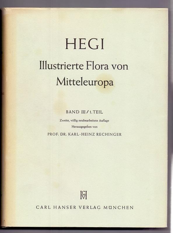 Illustrierte Flora von Mitteleuropa. Mit besonderer Berücksichtigung: Hegi, Dr. Gustav: