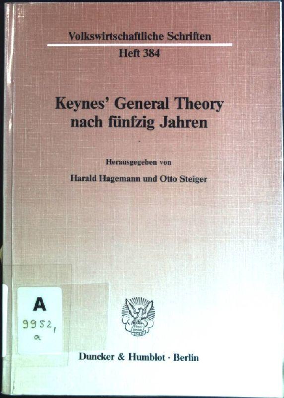 Keynes' General Theory nach fünfzig Jahren. Volkswirtschaftliche: Hagemann, Harald und