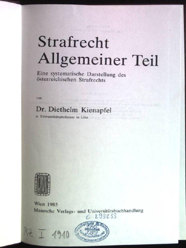 Strafrecht, allgemeiner Teil: Eine systematische Darstellung des: Kienapfel, Diethelm (Verfasser):