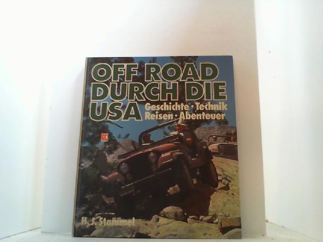 Off Road durch die USA. Geschichte, Technik,: Stammel, Heinz J.,