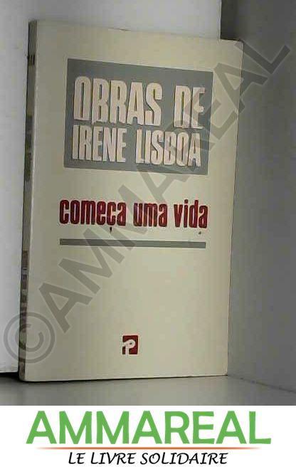 Começa uma vida (Obras de Irene Lisboa) (Portuguese Edition) - Irene Lisboa