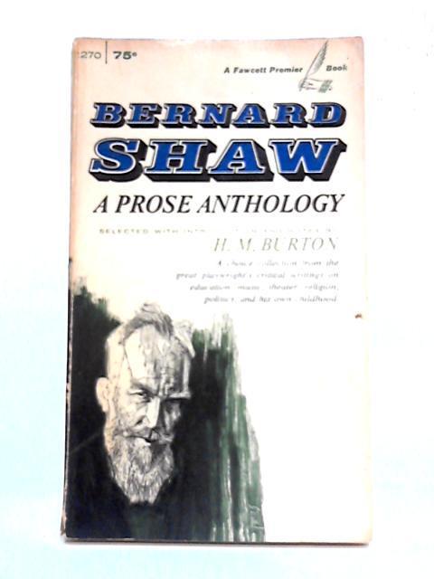 Bernard shaw: A Prose Anthology: Bernard Shaw
