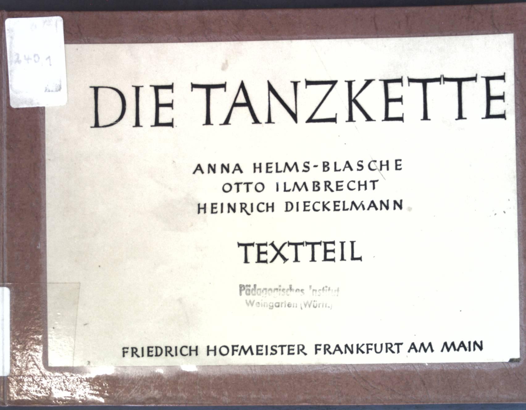 Die Tanzkette: Ein Hand- und Werkbuch für: Helms-Blasche, Anna, Otto