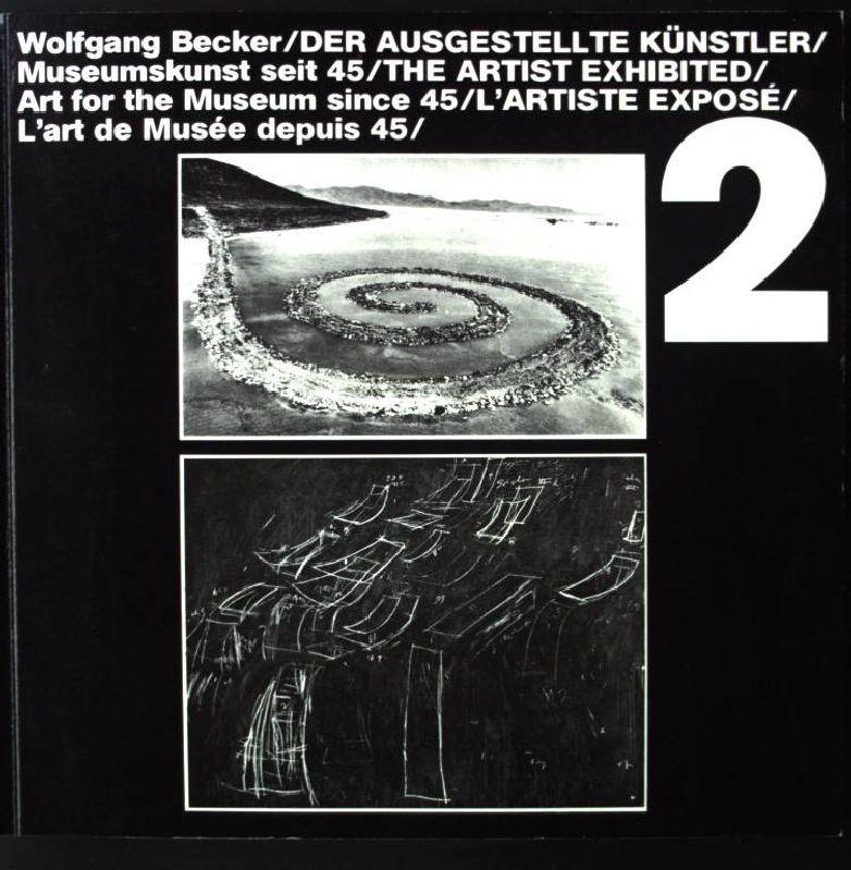 Der Ausgestellte Künstler, Museumskunst seit 45, 2: Becker, Wolfgang: