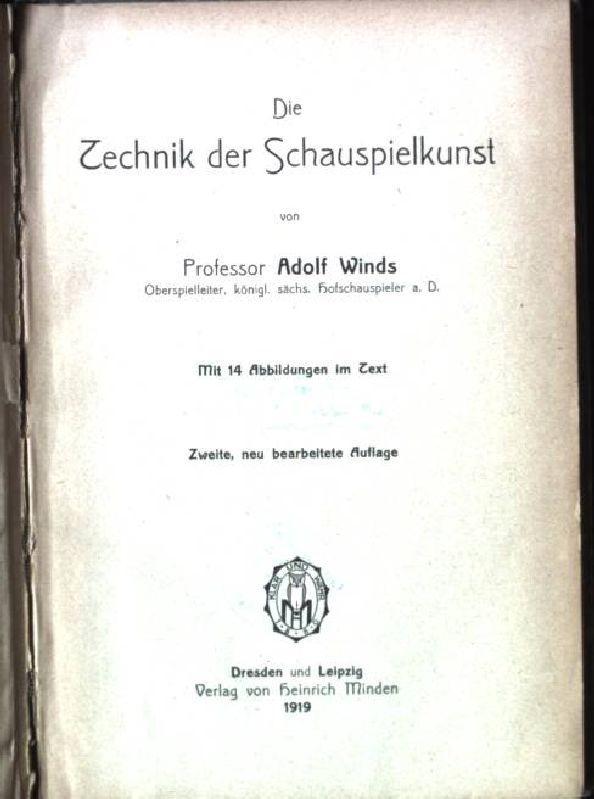 Die Technik der Schauspielkunst: Winds, Adolf: