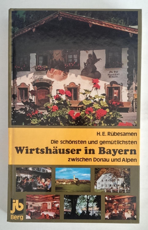 Die schönsten und gemütlichsten Wirtshäuser in Bayern: Rübesamen, Hans Eckart