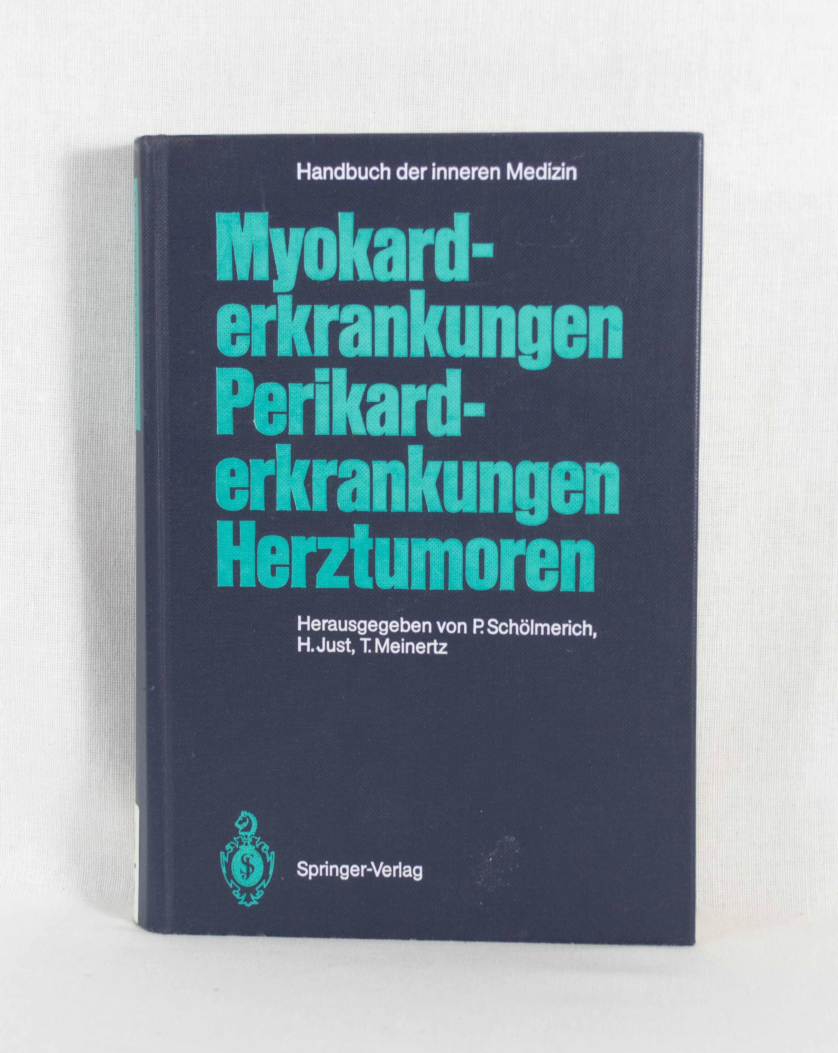 Myokarderkrankungen, Perikarderkrankungen, Herztumoren. (= Handbuch der inneren Medizin ; Bd. 9, Teil 5). - Schölmerich, Paul, T. Just und T. Meinertz (Hrsg.)