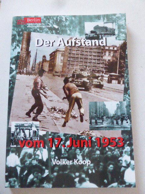 Der Aufstand vom 17. Juni 1953. Softcover: Volker Koop