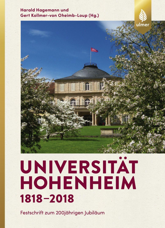 Universität Hohenheim 1818-2018 : Festschrift zum 200jährigen: Harald Hagemann