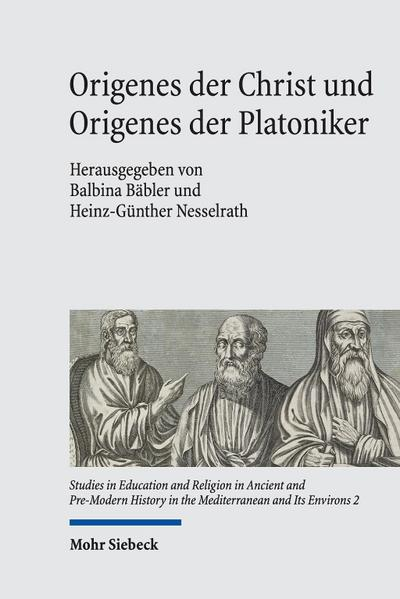 Origenes der Christ und Origenes der Platoniker - Balbina Bäbler