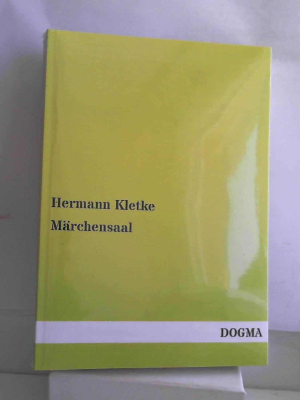 Maerchensaal: Maerchen aller Voelker - Erster Band: Hermann Kletke