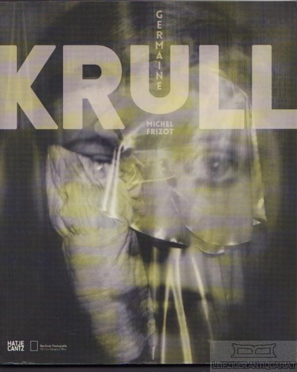 Germaine Krull.: Frizot, Michel.
