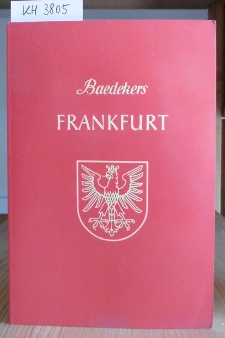Frankfurt am Main. Stadtführer. 4.Aufl.,: Baedeker, Karl:
