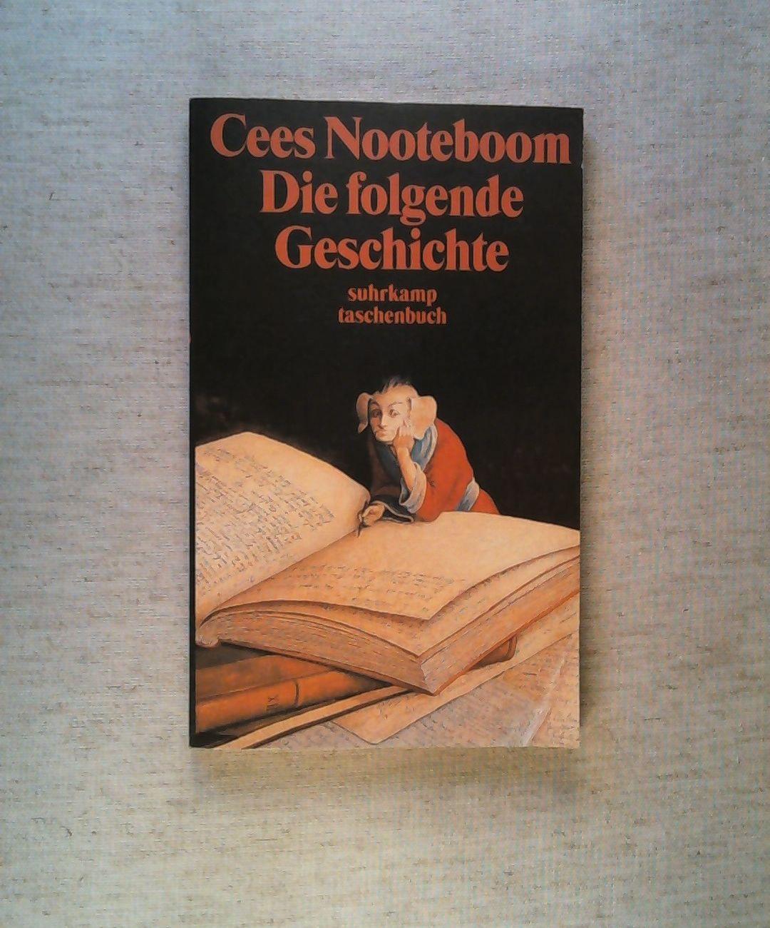 Die folgende Geschichte: Nooteboom, Cees:
