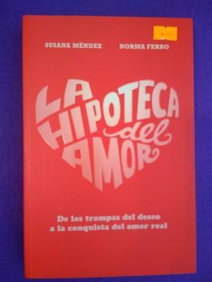 La hipoteca del amor - Susana Méndez / Norma Ferro