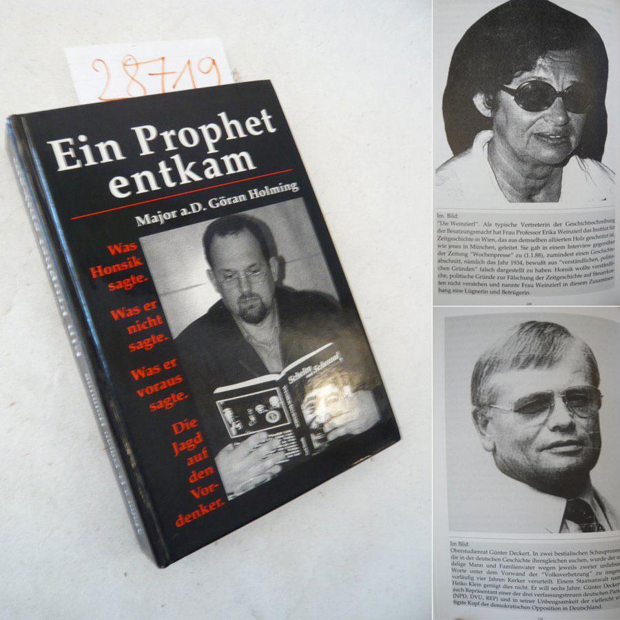 Ein Prophet entkam. Was Honsik sagte. Was: Major Göran Holming: