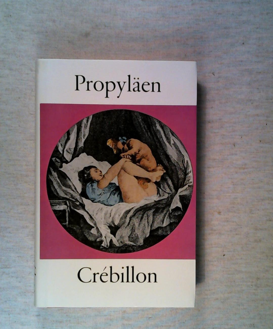 Das Gesamtwerk Band 6 von 8. Hrsg.: Crebillon der Jüngere.: