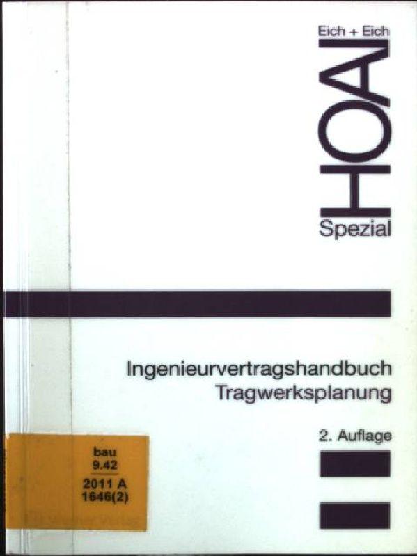 HOAI spezial; Ingenieurvertragshandbuch Tragwerksplanung - Eich, Rainer
