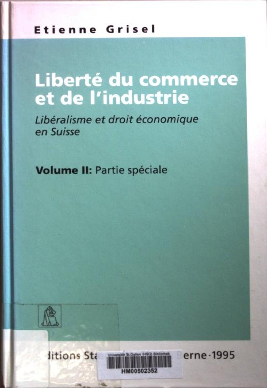 Liberté du commerce et de l'Industrie. Libéralisme: Grisel, Etienne: