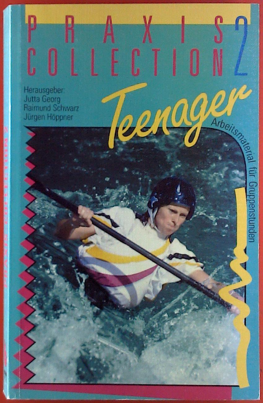 Praxis Collection 2. Teenager. Arbeitsmaterial für Gruppenstunden.: Hrsg: Jutta Georg,